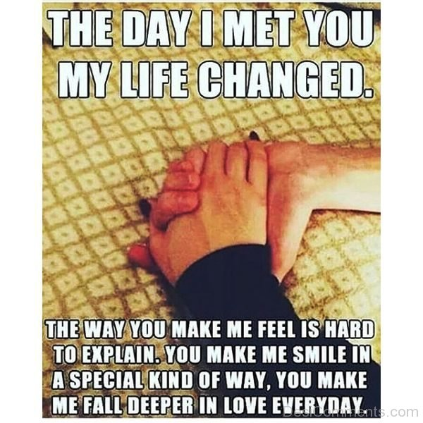 The Day I Met You My Life Changed