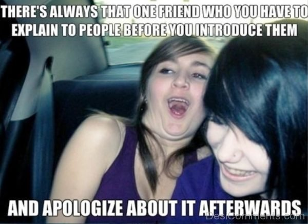 Theres Always That One Friend