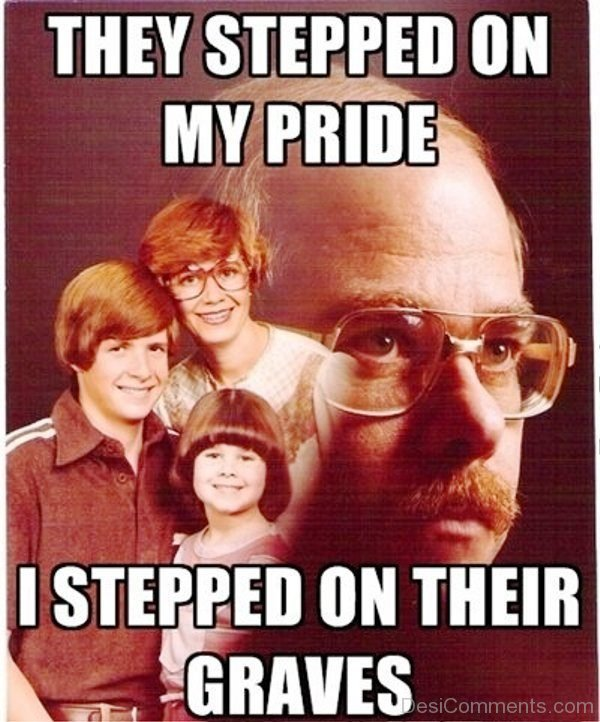 They Stepped On My Pride