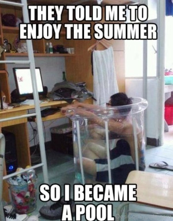 They Told Me To Enjoy The Summer