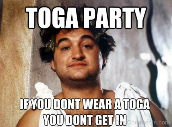 Toga Party If You Dont Wear A Toga