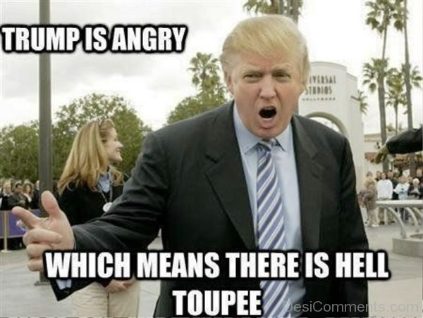 Trump Is Angry