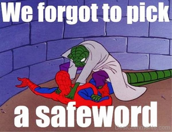 We Forgot To Pick A Safeword