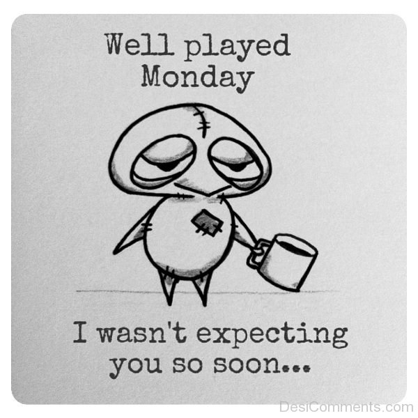 Well Played Monday