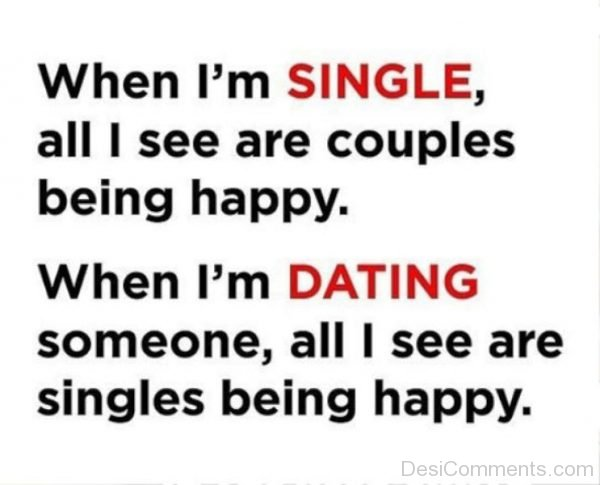 When Im Single All I See