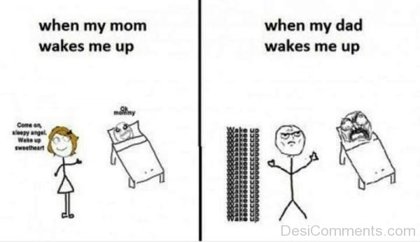 When Mom Vs Dad Wakes Me Up