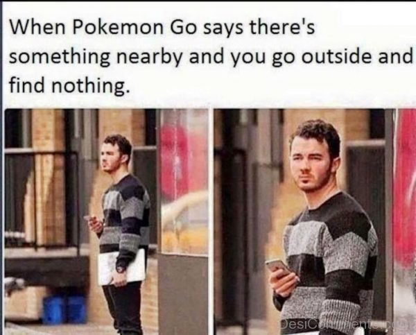 When Pokemon Go Says Theres Something
