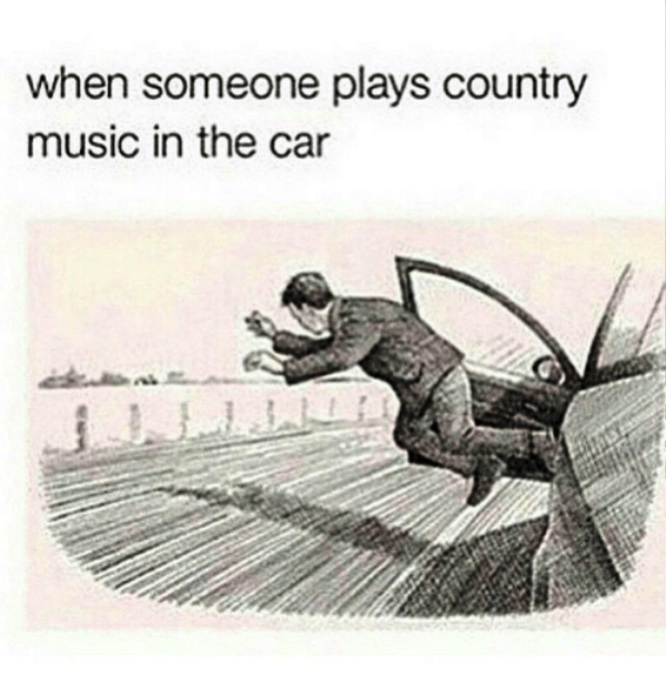 When Someone Plays Country Music In The Car