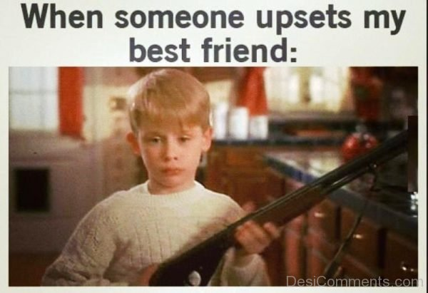 When Someone Upsets My Best Friend