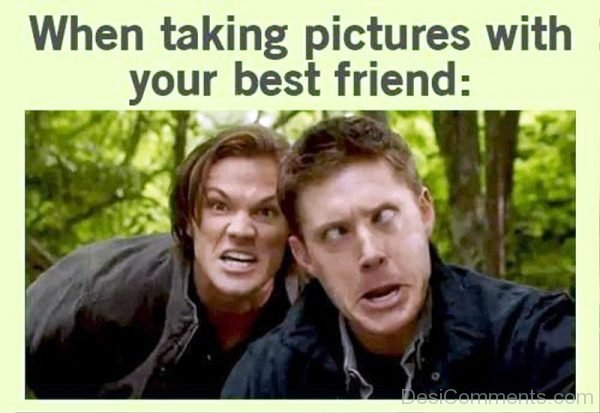 When Taking Pictures With Your Best Friend