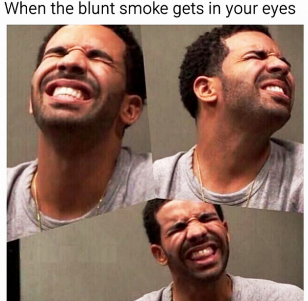 When The Blunt Smoke Gets In Your Eyes