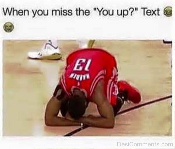 When You Miss The You Up