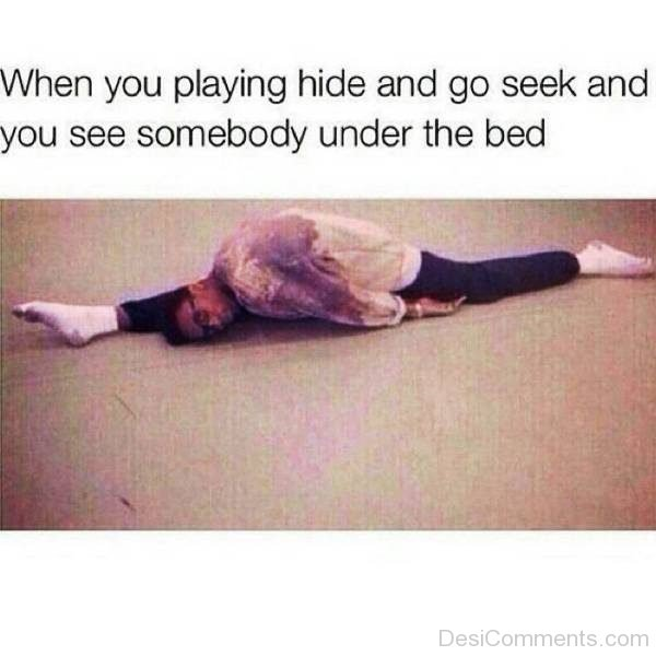 When You Playing Hide And Go Seek