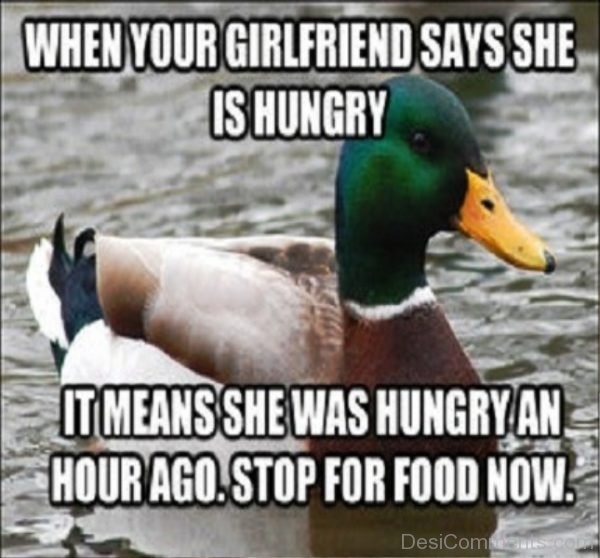 When Your Girlfriend Says She Is Hungry