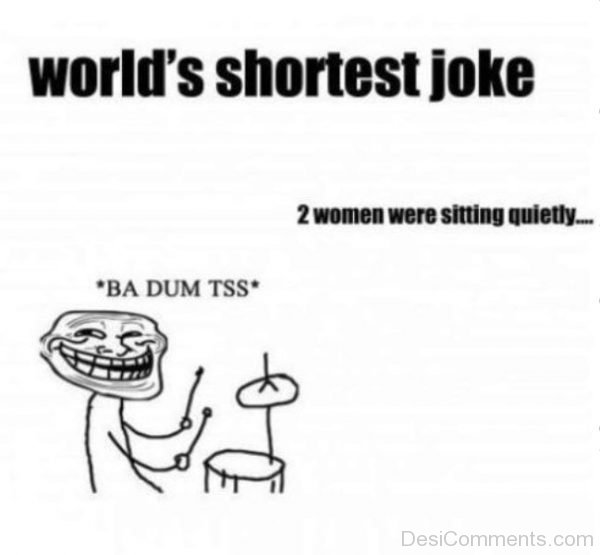 Worlds Shortest Joke