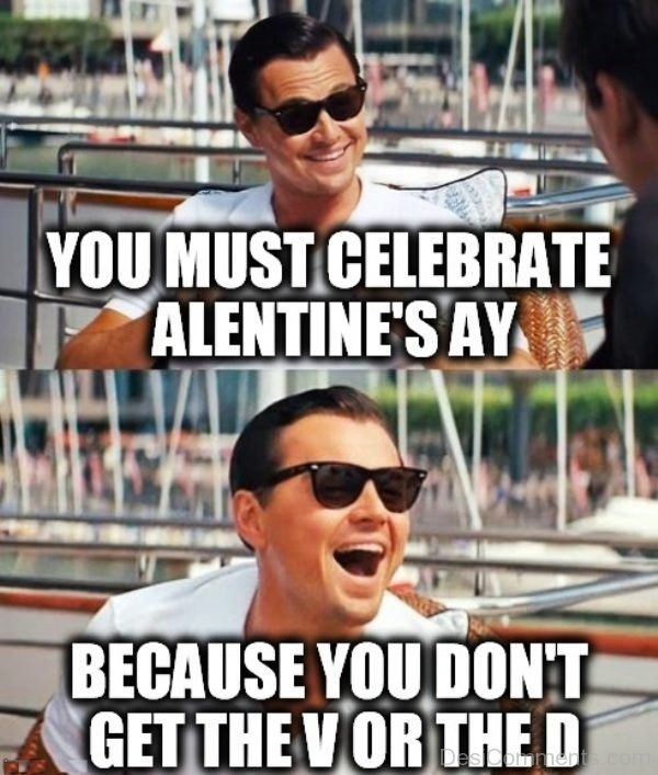 You Must Celebrate Alentines Ay