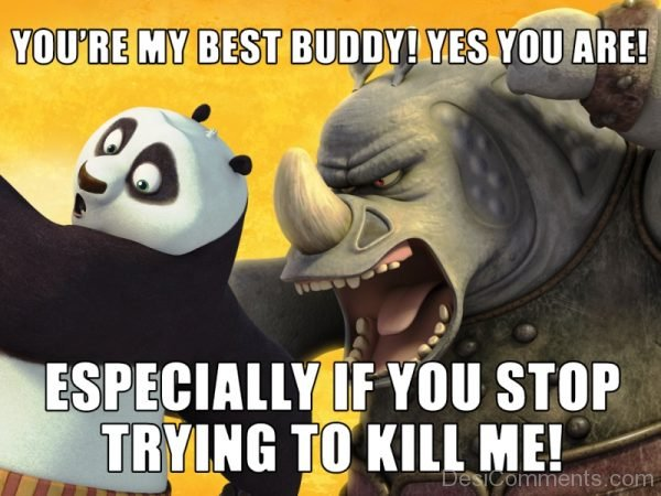 You re My Best Buddy Yes You Are
