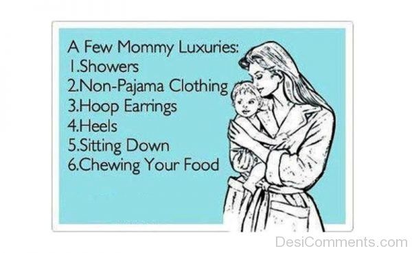 A Few Mommy Luxuries