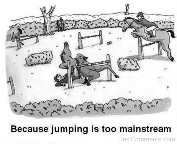 Because Jumping Is Too Mainstream