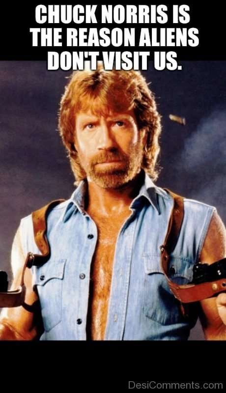 Chuck Norris Is The Reason Aliens