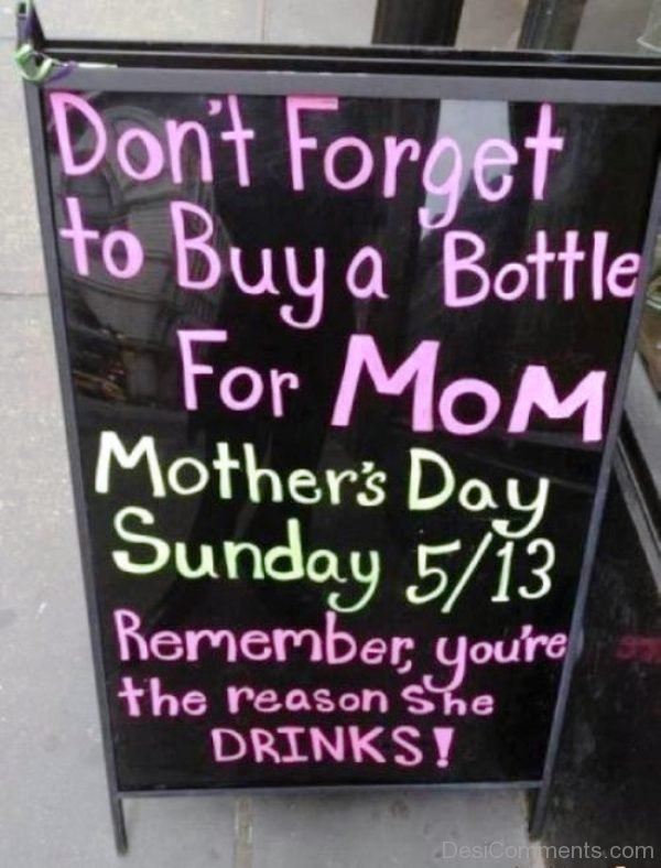 Dont Forget To Buy A Bottle For Mom