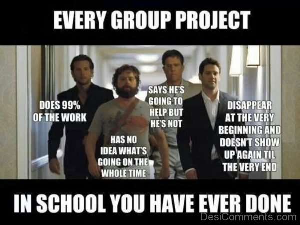 Every Group Project In School
