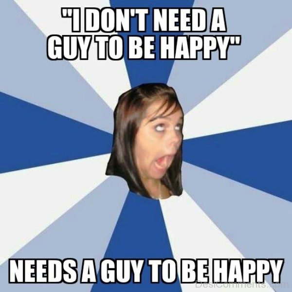 I Dont Need A Guy To Be Happy