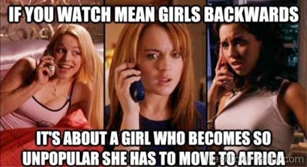 If You Watch Mean Girls Backwards