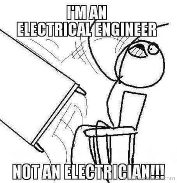 Im An Electrical Engineer