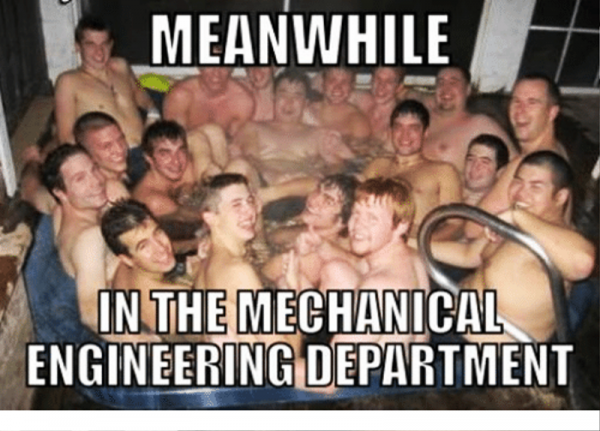 Meanwhile In The Mechanical Engineering