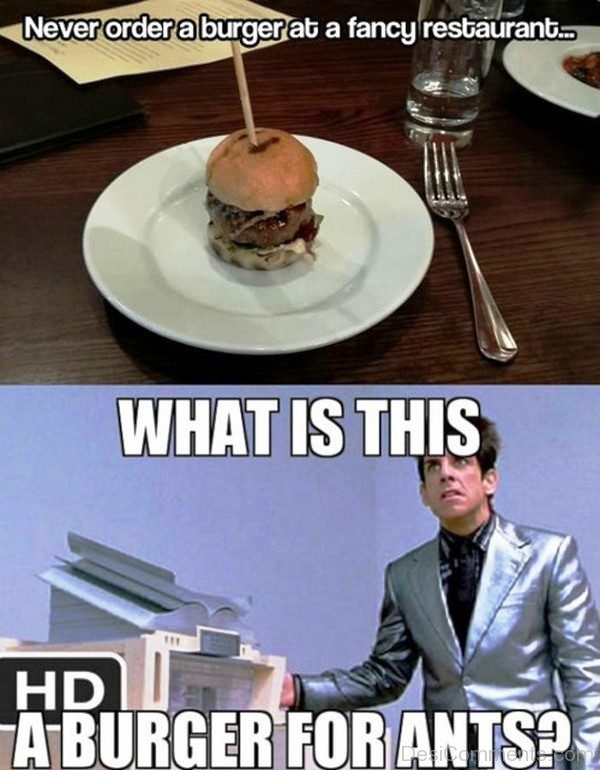 Never Order A Burger At A Fancy Resturant
