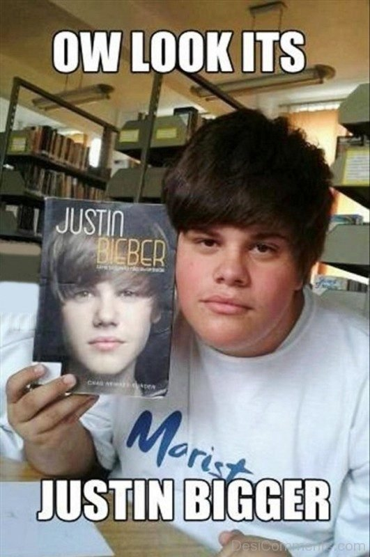 Ow Look Its Justin Bigger