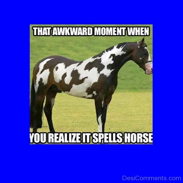 That Awkward Moment You Realize
