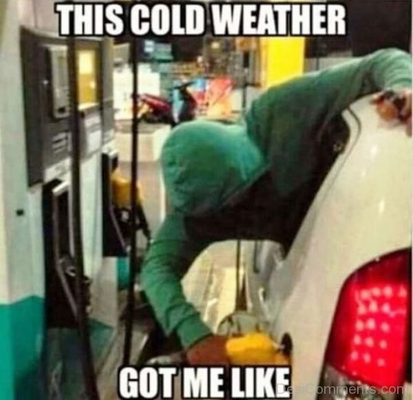 This Cold Weather Got Me Like