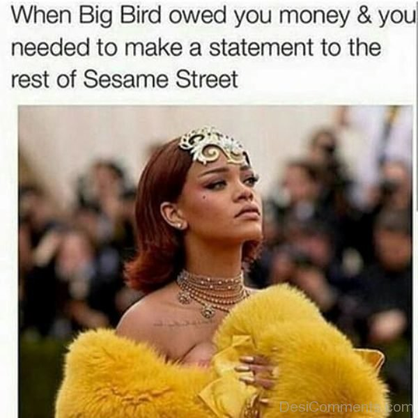 When Big Bird Owed You Money