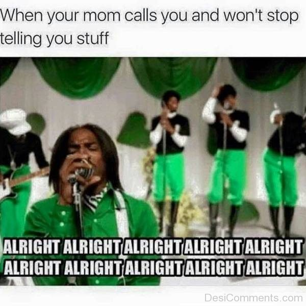 When Your Mom Calls You