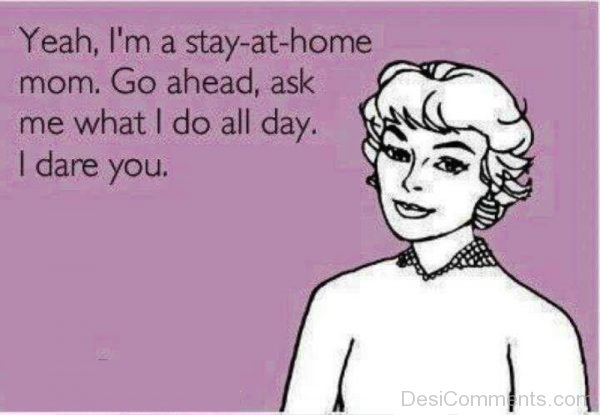 Yeah Im A Stay At Home
