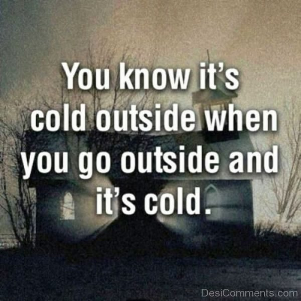 You Know Its Cool Outside