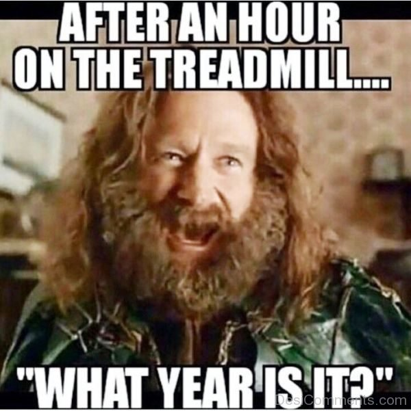After An Hour On The Treadmill