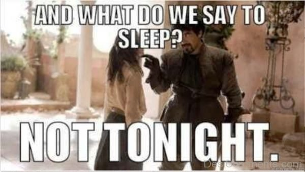 And What Do We Say To Sleep