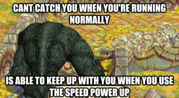 Cant Catch You When You re Running