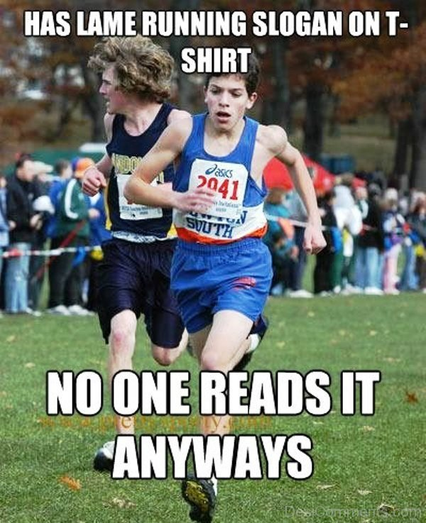 Has Lame Running Slogan On TShirt