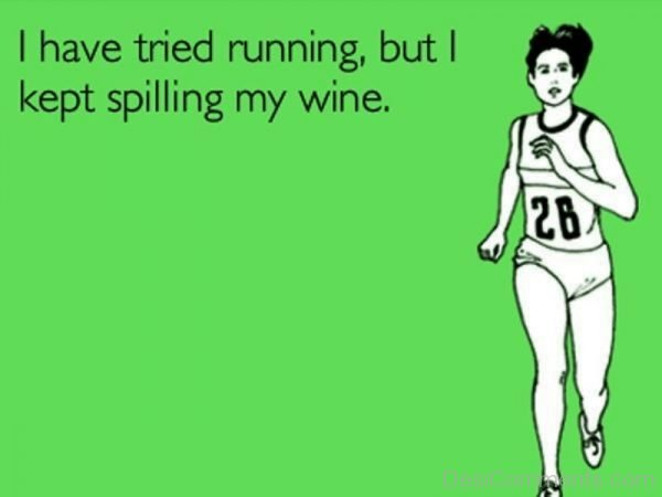 I Have Tired Running