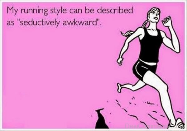 My Running Style Can Be Described