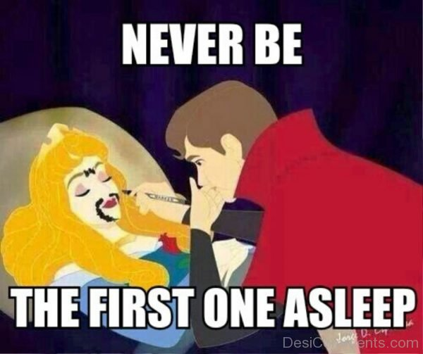Never Be The First One Asleep