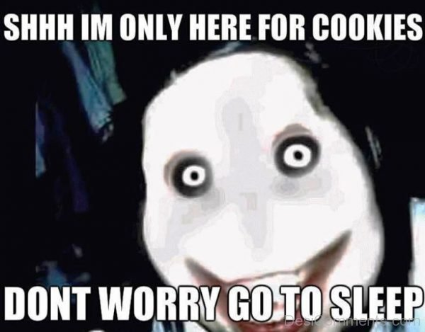 Shh Im Only Here For Cookies