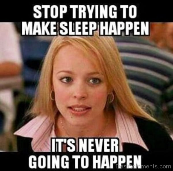 Stop Trying To Make Sleep Happen