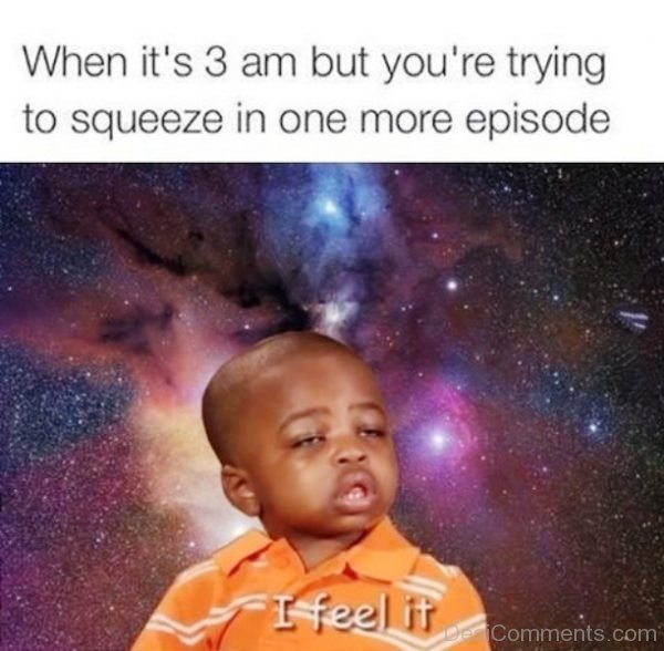 When Its 3 AM But You re Trying To Squeeze