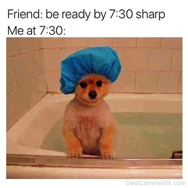 Be Ready By 7.30 Sharp