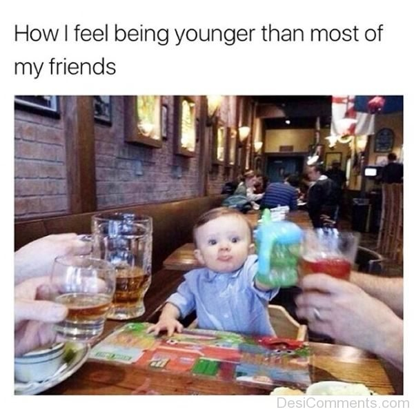 How I Feel Being Younger